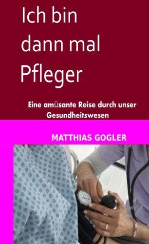 ich-bin-dann-mal-pfleger-german-edition