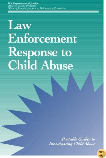 Law Enforcement Response to Child Abuse (Portable Guides to Investigating Child Abuse)