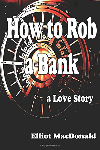 how-to-rob-a-bank-a-love-story