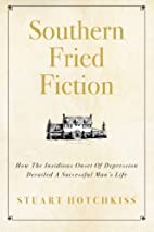 Southern Fried Fiction: How The Insidious…