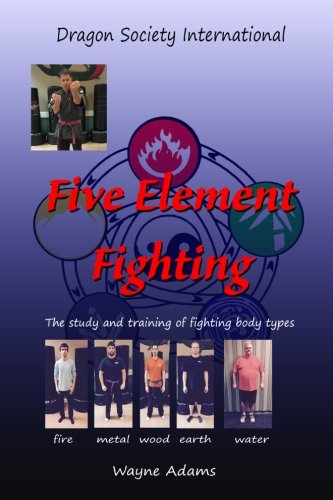 five-element-fighting-the-study-and-training-of-fighting-body-types
