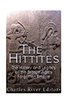 The Hittites: The History and Legacy of the…