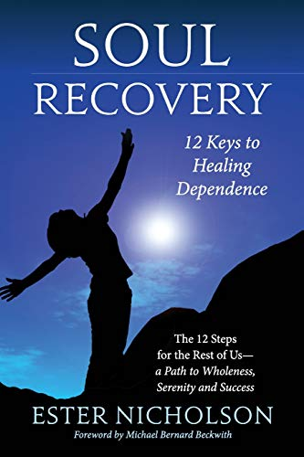 soul-recovery-12-keys-to-healing-dependence-the-12-steps-for-the-rest-of-usa-path-to-wholeness-serenity-and-success