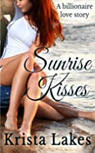 Sunrise Kisses: A Billionaire Love Story by…