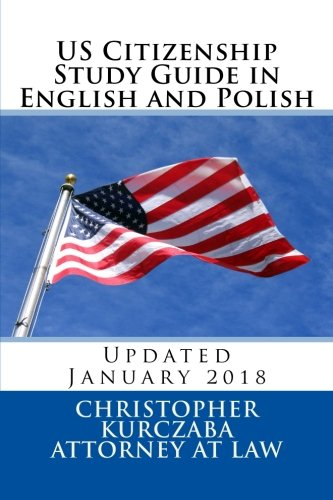 us-citizenship-study-guide-in-english-and-polish-presented-by-the-kurczaba-law-offices-english-and-polish-edition