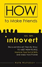 How to Make Friends as an Introvert:…