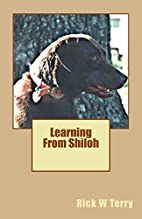 Learning From Shiloh by Rick W Terry