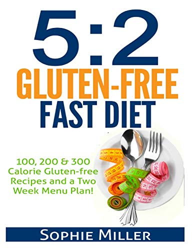 52-gluten-free-fast-diet-100-200-300-calorie-recipes-and-a-two-week-menu-plan-for-easy-weightloss