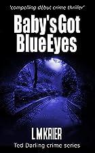 Baby's Got Blue Eyes by Ms L M Krier