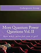 More Quantum Power Questions Vol. II by…