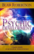 Psychic Development: 3 Easy Steps To…
