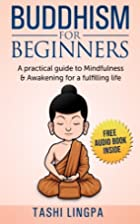 Buddhism for Beginners: A Practical Guide to…