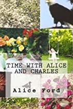 Time with Alice and Charles by Alice Ford
