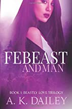 Febeast And Man Book 1: Beastly Love Series