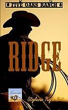 Ridge (Five Oaks Ranch) (Volume 1) by…