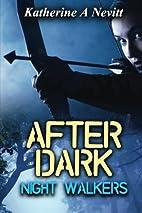After Dark: Night Walkers: Volume 1 by…