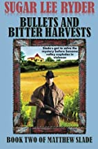 Bullets and Bitter Harvests - Book Two of…