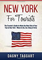 New York: For Tourists - The Traveler's…