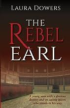 The Rebel Earl: Robert Devereux, Earl of…