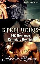 Steel Veins MC Romance by Adair Rymer