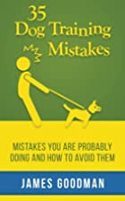 35 Dog Training Mistakes: Mistakes You Are…