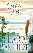 Get To Me (Men of Honor) (Volume 2) by Lara…