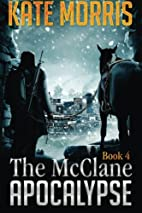 The McClane Apocalypse Book 4 by Kate Morris