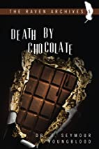 Death By Chocolate (The Raven Archives)…