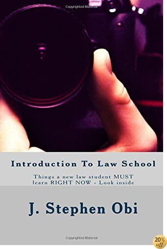 Introduction To Law School: Things a new law student MUST learn RIGHT NOW - Look inside