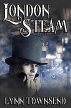 London Steam by Lynn Townsend