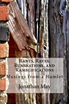 Rants, Raves, Ruminations, and…