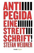 Anti-Pegida: Eine Streitschrift by Stefan…