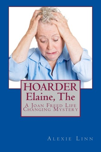 hoarder-elaine-the-a-joan-freed-life-changing-mystery-good-grief-volume-5