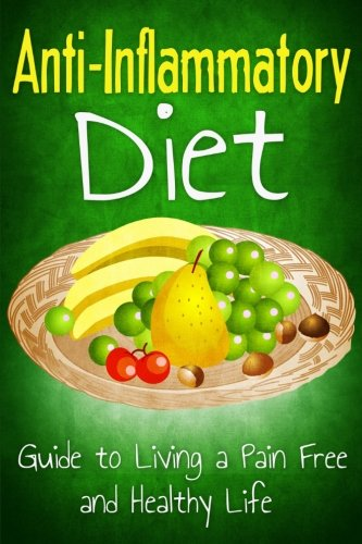 anti-inflammatory-diet-guide-to-living-a-pain-free-and-healthy-life-healthy-living-diet-volume-2