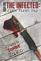 The Infected: Jim's First Day by Joseph Zuko