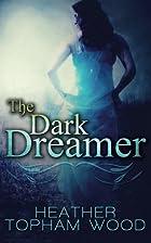 The Dark Dreamer (Volume 1) by Heather…