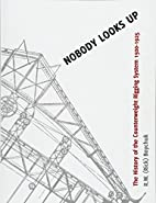 Nobody Looks Up: The History of the…