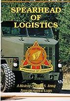 Spearhead of Logistics: A History of U.S.…