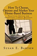 How To Choose, Operate and Market Your…