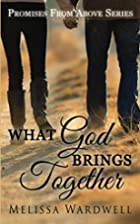 What God Brings Together by Melissa Wardwell