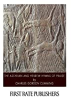 The Assyrian and Hebrew Hymns of Praise by…