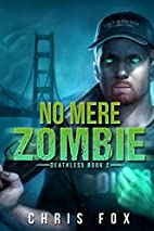 No Mere Zombie (Deathless, #2) by Chris Fox