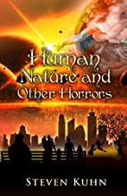 Human Nature and Other Horrors by Steven…