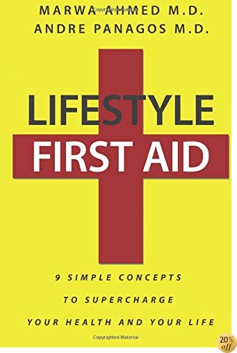 Lifestyle First Aid: 9 Simple Concepts to Supercharge Your Health and Your Life