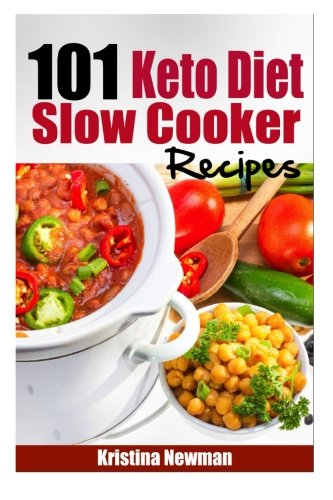 101-keto-diet-slow-cooker-recipes-101-easy-delicious-and-healthy-low-carb-crock-pot-recipes