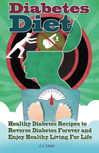 diabetes-diet-101-healthy-diabetes-recipes-to-reverse-diabetes-forever-and-enjoy-healthy-living-for-life