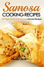Samosa Cooking Recipes: 25 Finger-Licking…