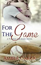 For the Game (Playing for Keeps #2) by Amber…