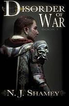 Disorder of War: Book I by N. J. Shamey