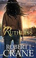Ruthless (Out of the Box #3) by Robert J.…